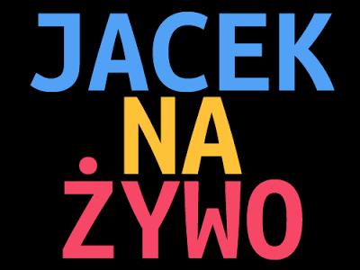 Jacek na żywo
