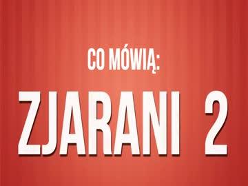 Co mówią: Zjarani 2
