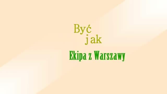 Być Jak: Ekipa z Warszawy